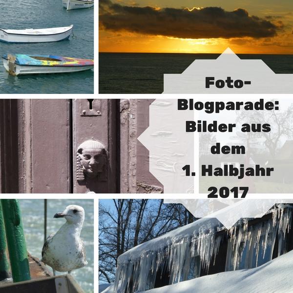 Die Bildercollage zeigt meine sechs Beiträge zur Foto-Blogparade des 1. Halbjahres 2017