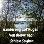 Wanderung auf Rügen – Von Glowe nach Schloss Spyker