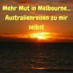 Mehr Mut durch Melbourne (und Australien)…