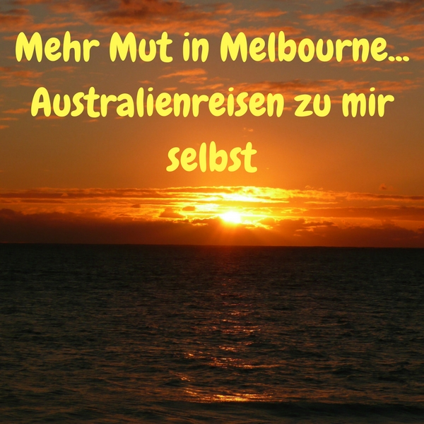 Hat Dich schon einmal eine Reise sehr verändert? Bei mir war es Australien!